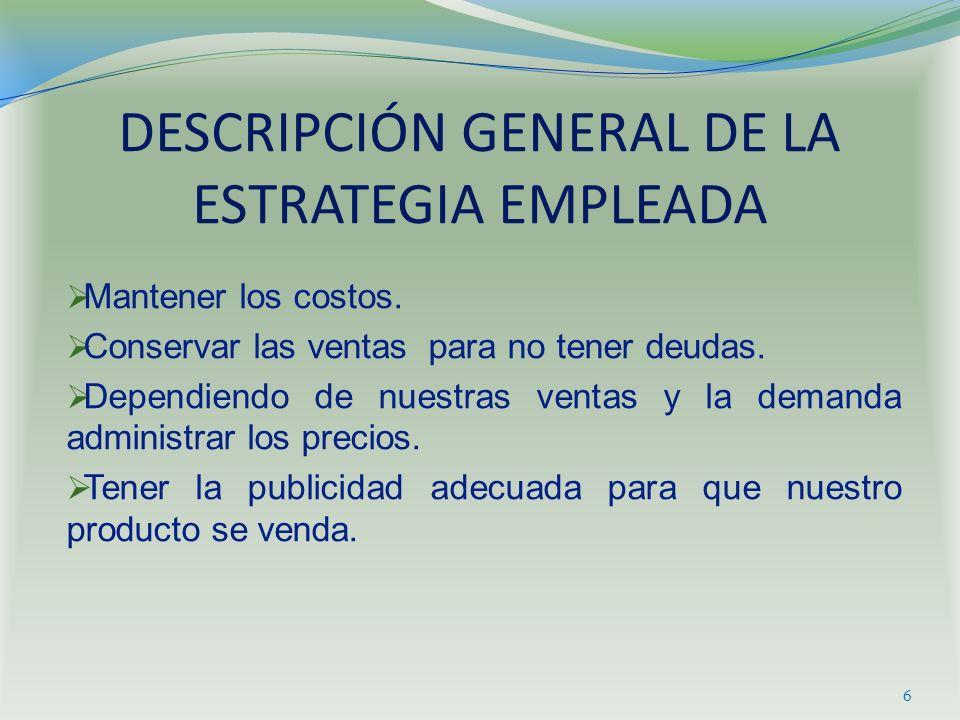 DESCRIPCIÓN GENERAL DE LA ESTRATEGIA EMPLEADA
