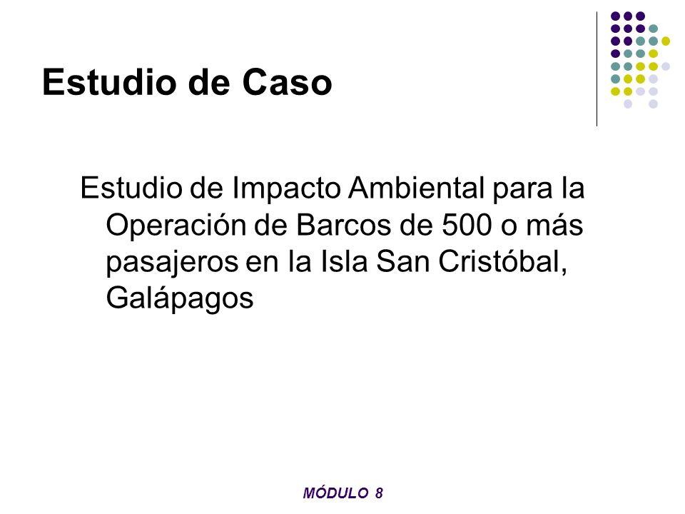 Estudio de Caso Estudio de Impacto Ambiental para la Operación de Barcos de 500 o más pasajeros en la Isla San Cristóbal, Galápagos.