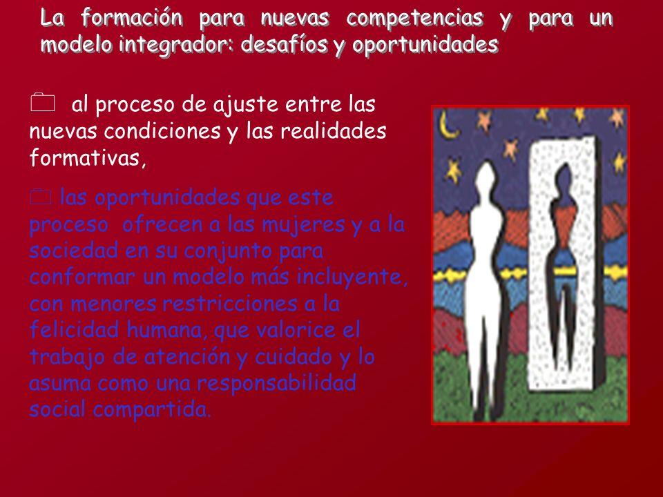 La formación para nuevas competencias y para un modelo integrador: desafíos y oportunidades