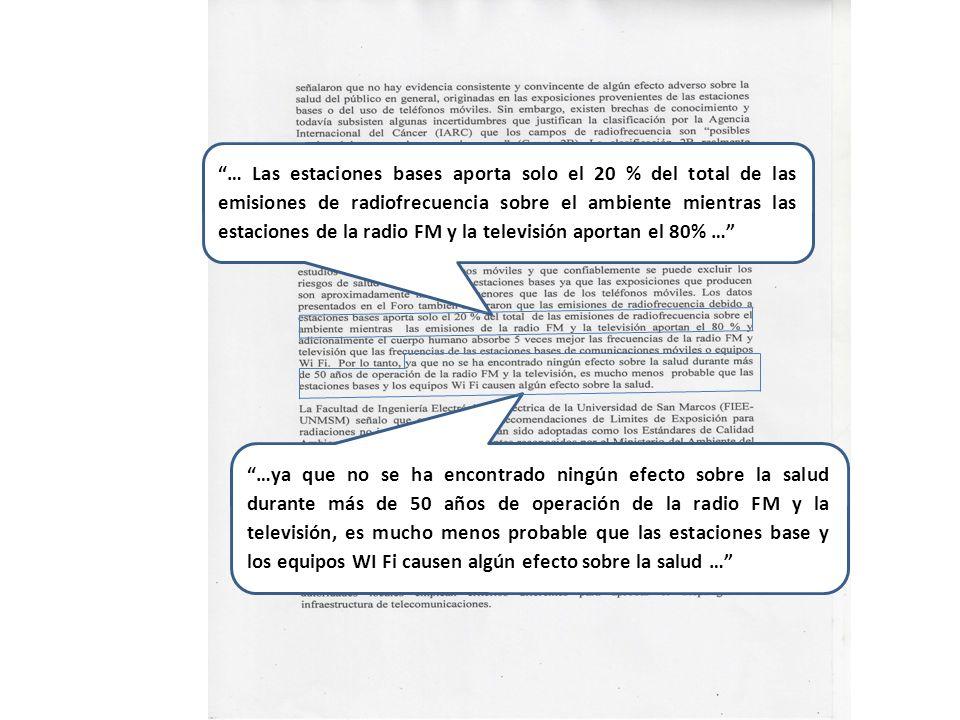 … Las estaciones bases aporta solo el 20 % del total de las emisiones de radiofrecuencia sobre el ambiente mientras las estaciones de la radio FM y la televisión aportan el 80% …