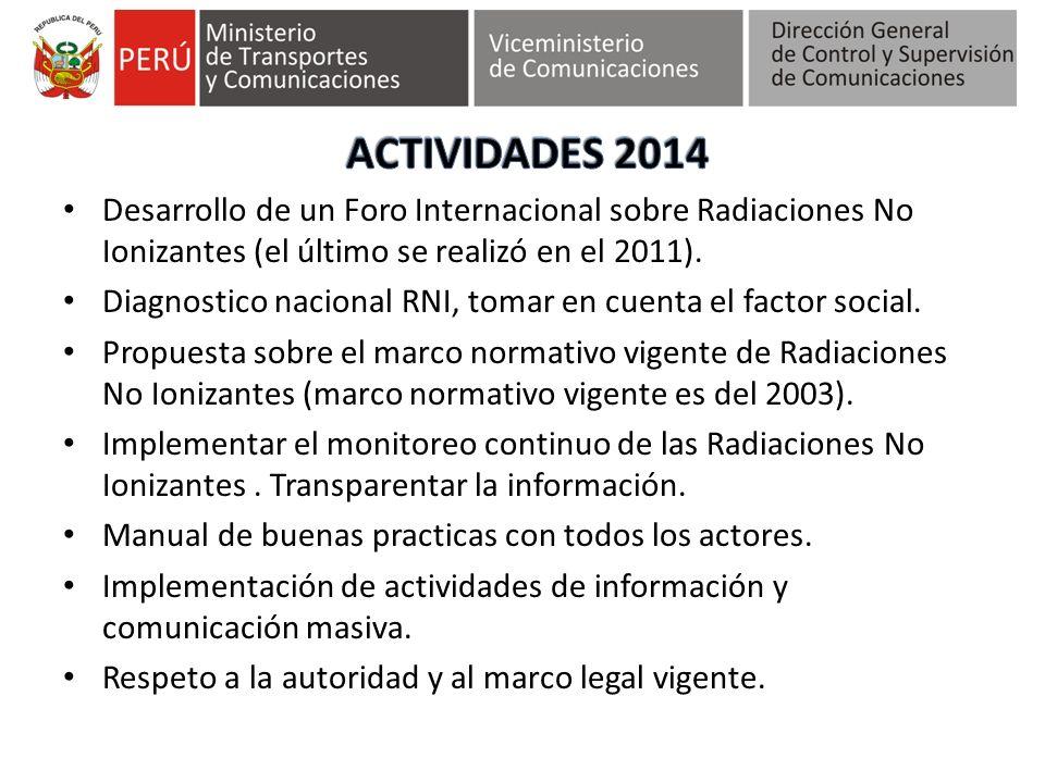 ACTIVIDADES 2014 Desarrollo de un Foro Internacional sobre Radiaciones No Ionizantes (el último se realizó en el 2011).