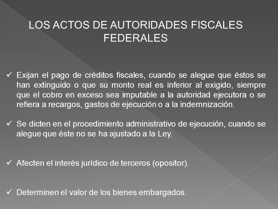 LOS ACTOS DE AUTORIDADES FISCALES FEDERALES