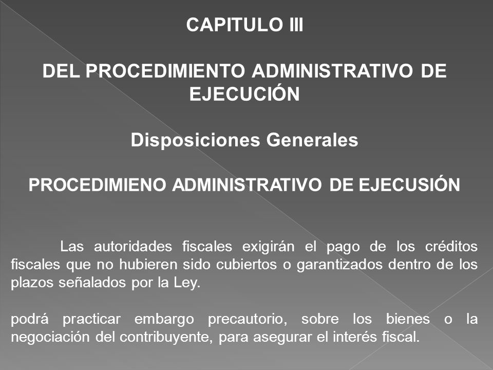 DEL PROCEDIMIENTO ADMINISTRATIVO DE EJECUCIÓN