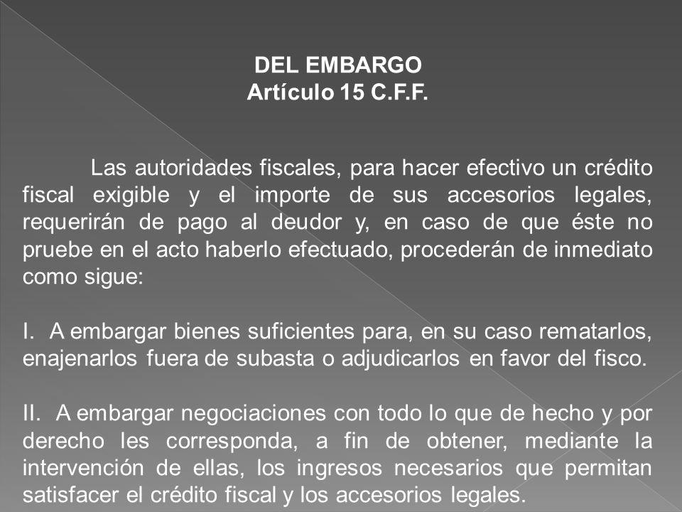 DEL EMBARGO Artículo 15 C.F.F.