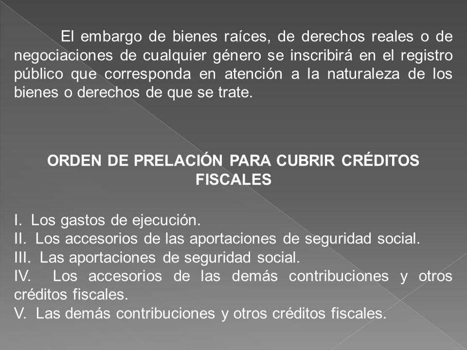 ORDEN DE PRELACIÓN PARA CUBRIR CRÉDITOS FISCALES