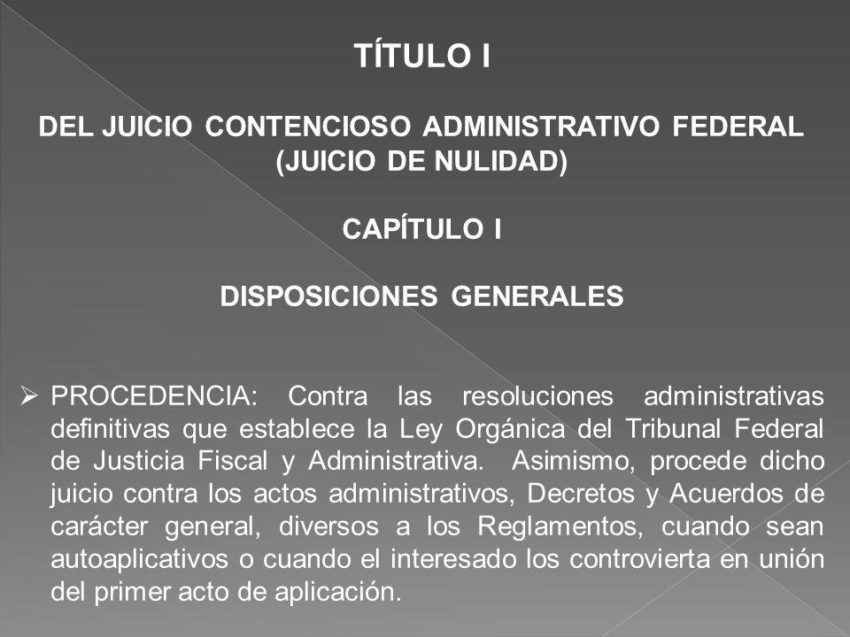 DEL JUICIO CONTENCIOSO ADMINISTRATIVO FEDERAL DISPOSICIONES GENERALES