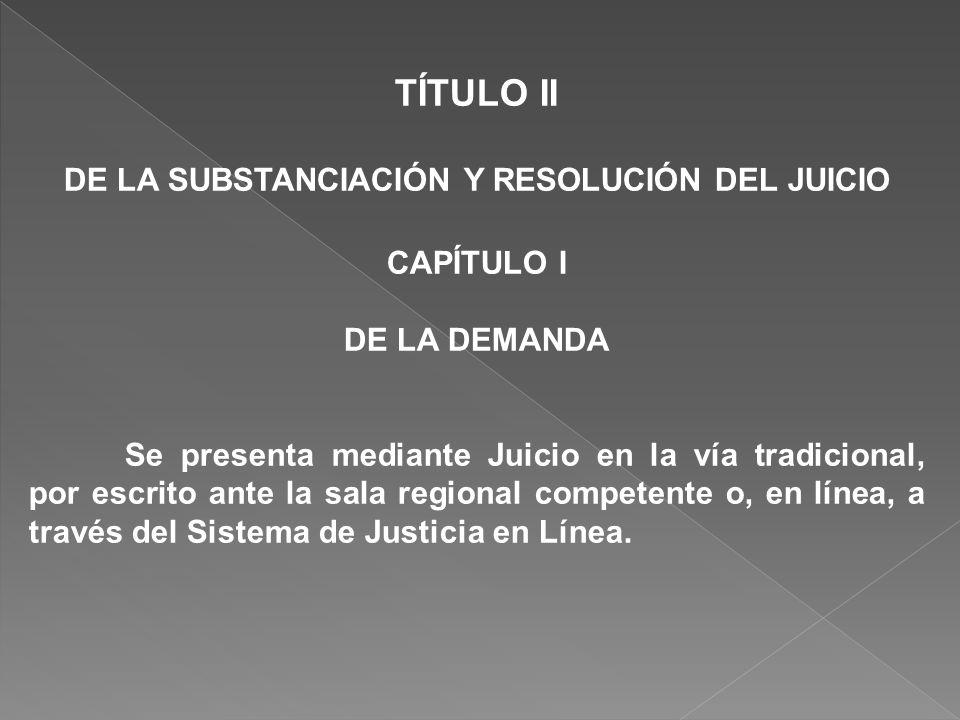 DE LA SUBSTANCIACIÓN Y RESOLUCIÓN DEL JUICIO