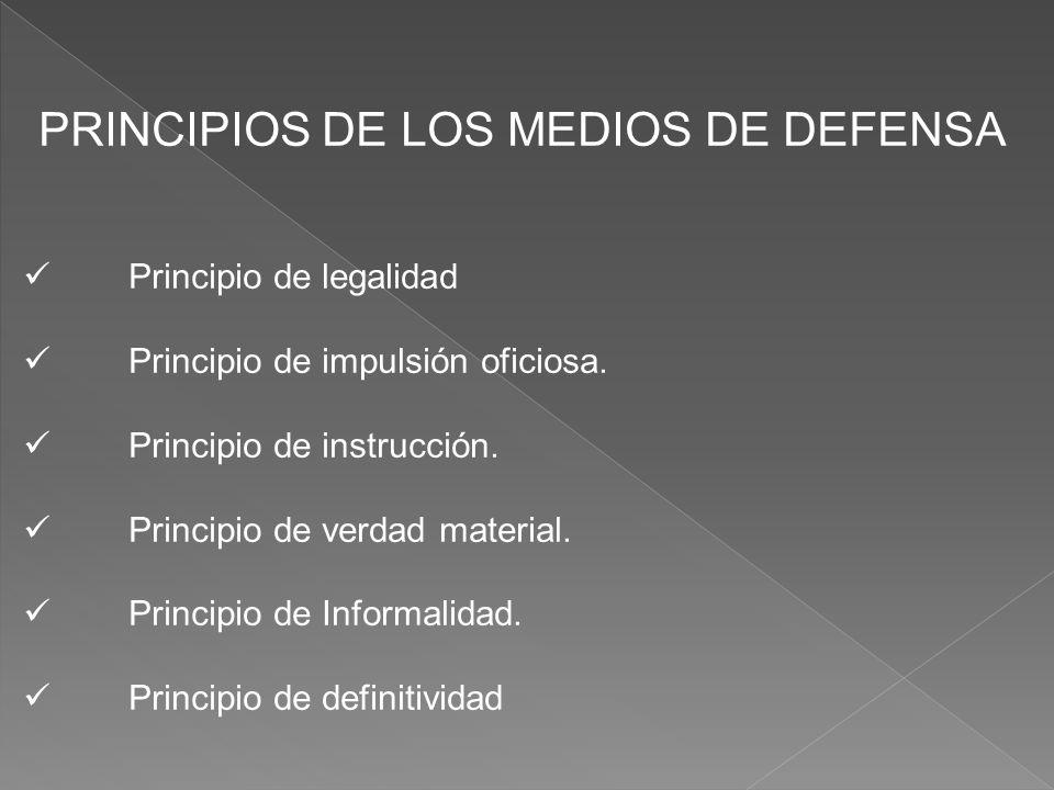 PRINCIPIOS DE LOS MEDIOS DE DEFENSA