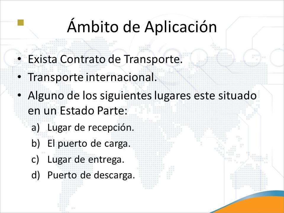 Ámbito de Aplicación Exista Contrato de Transporte.