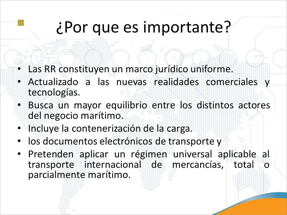 ¿Por que es importante Las RR constituyen un marco jurídico uniforme.