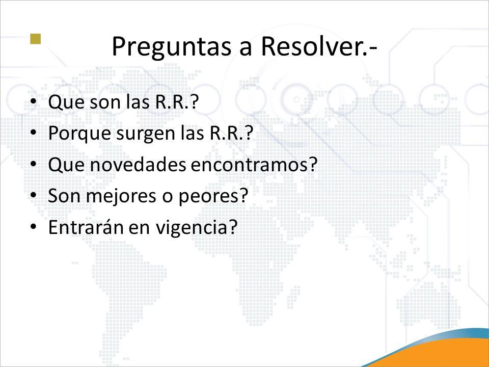 Preguntas a Resolver.- Que son las R.R. Porque surgen las R.R.