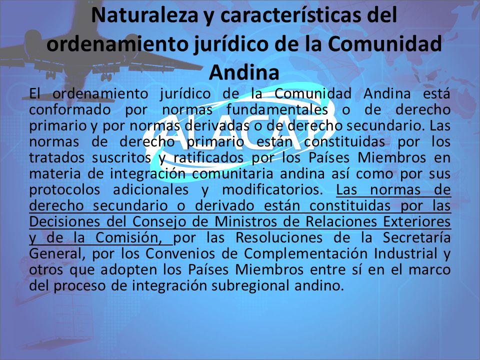 Naturaleza y características del ordenamiento jurídico de la Comunidad Andina