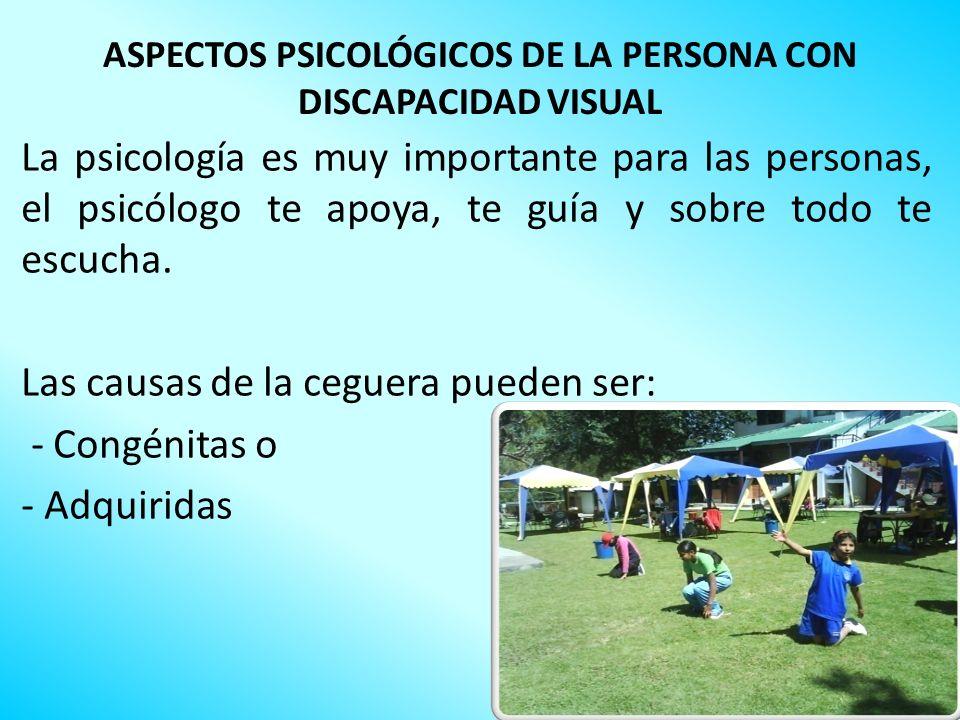 ASPECTOS PSICOLÓGICOS DE LA PERSONA CON DISCAPACIDAD VISUAL