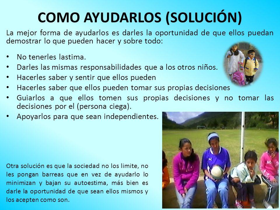 COMO AYUDARLOS (SOLUCIÓN)
