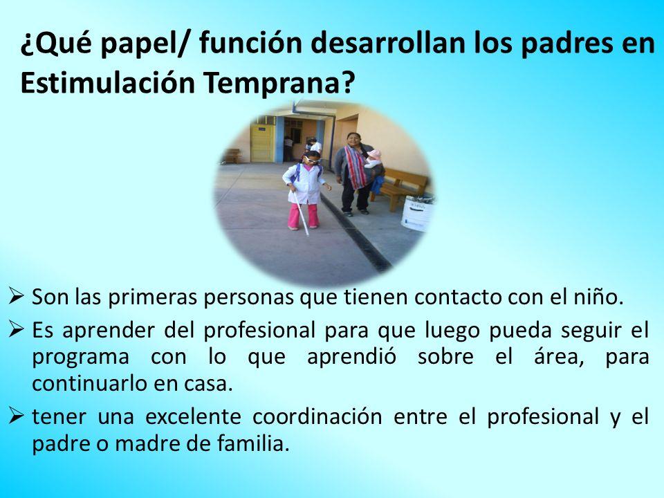 ¿Qué papel/ función desarrollan los padres en Estimulación Temprana