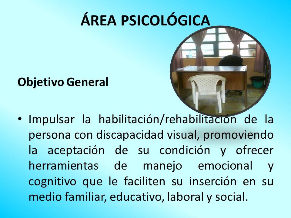 ÁREA PSICOLÓGICA Objetivo General