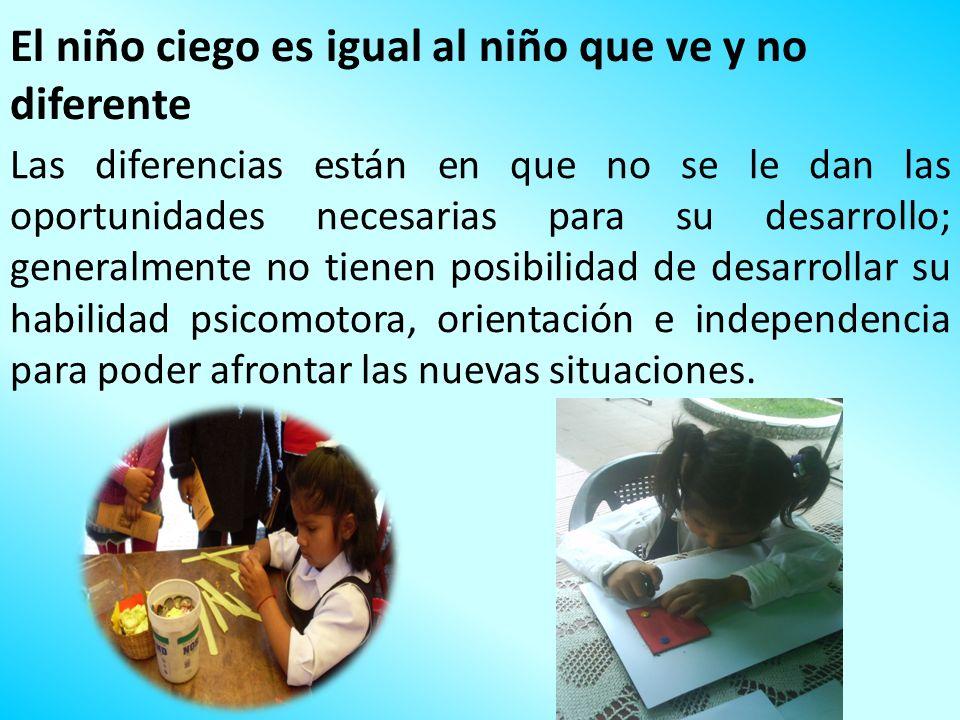 El niño ciego es igual al niño que ve y no diferente