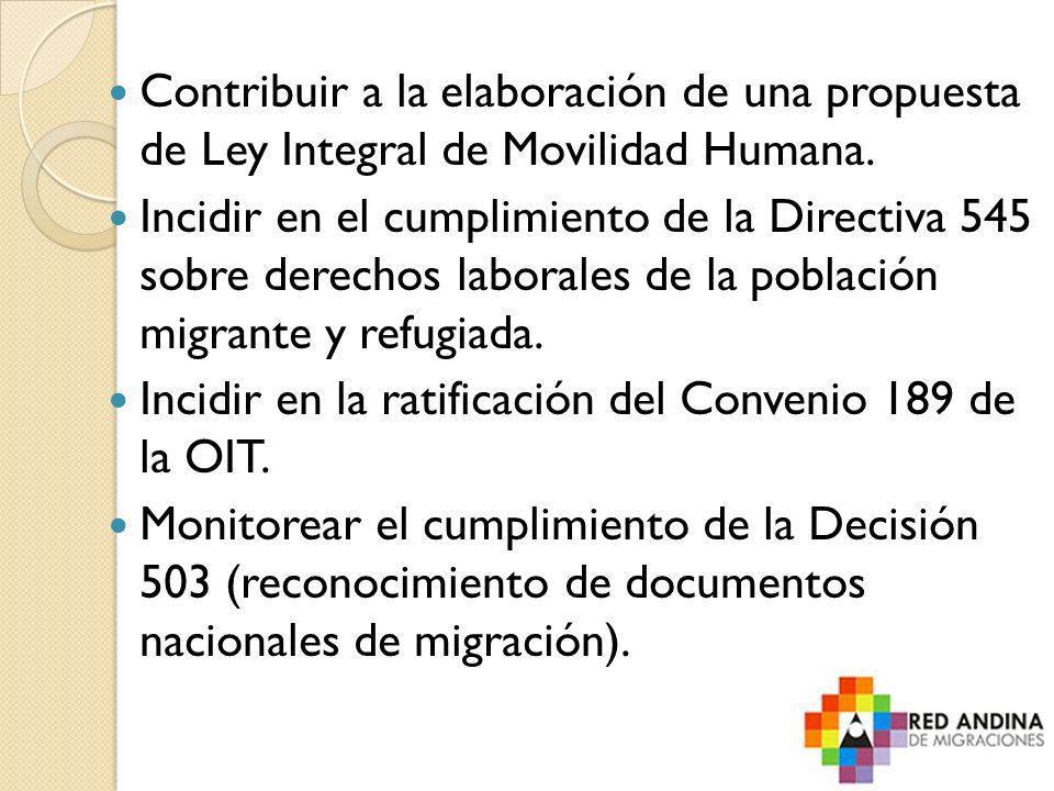 Contribuir a la elaboración de una propuesta de Ley Integral de Movilidad Humana.