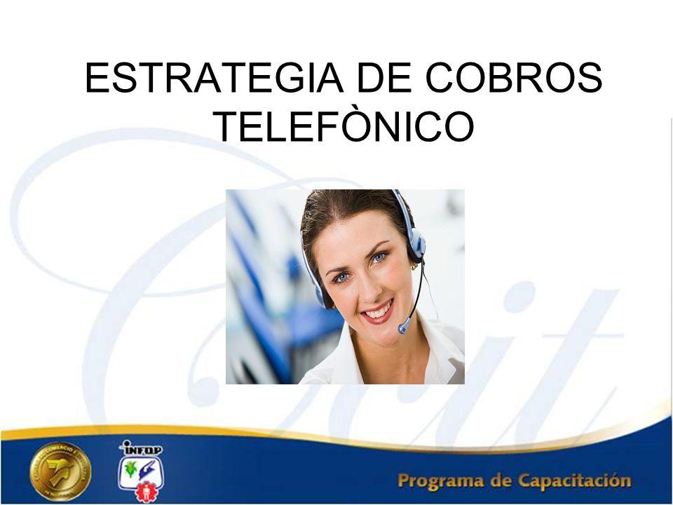 ESTRATEGIA DE COBROS TELEFÒNICO