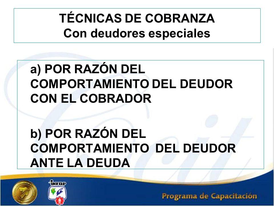 TÉCNICAS DE COBRANZA Con deudores especiales