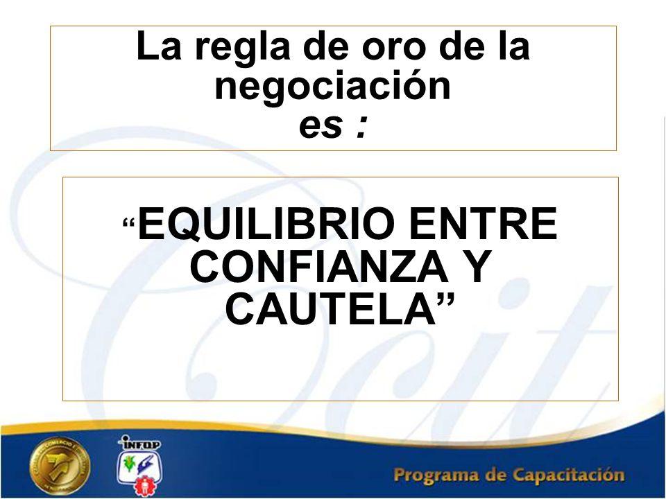 La regla de oro de la negociación es :