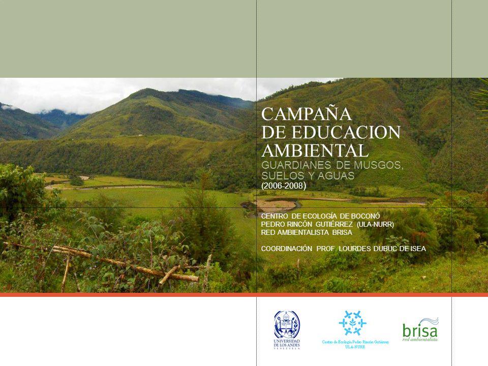 CAMPAÑA DE EDUCACION AMBIENTAL GUARDIANES DE MUSGOS, SUELOS Y AGUAS (2006-2008)