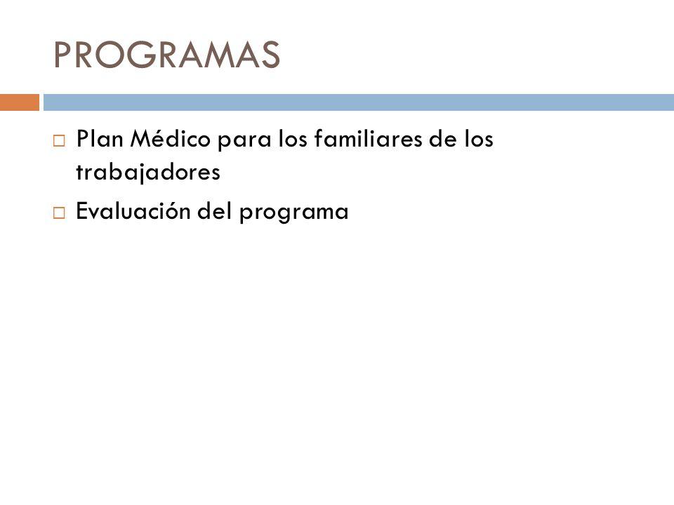 PROGRAMAS Plan Médico para los familiares de los trabajadores