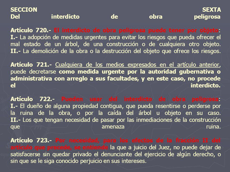 SECCION SEXTA Del interdicto de obra peligrosa Artículo 720
