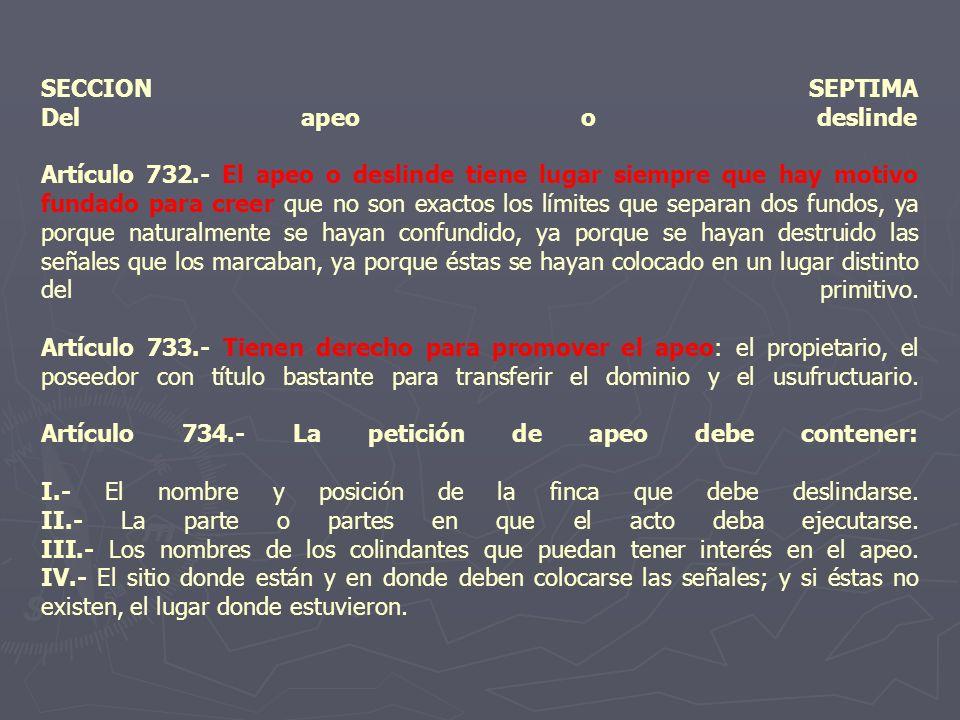 SECCION SEPTIMA Del apeo o deslinde Artículo 732