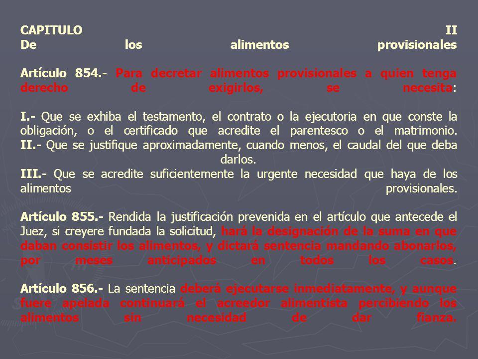 CAPITULO II De los alimentos provisionales Artículo 854
