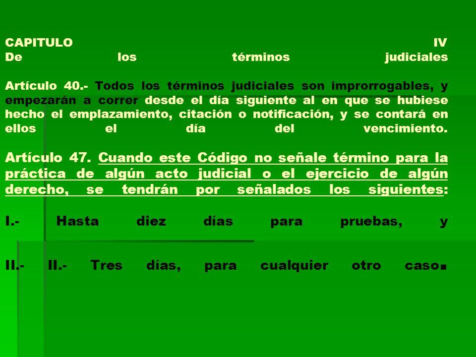 CAPITULO IV De los términos judiciales Artículo 40