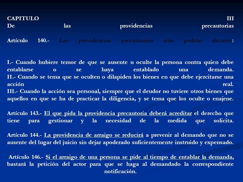 CAPITULO III De las providencias precautorias Artículo 140