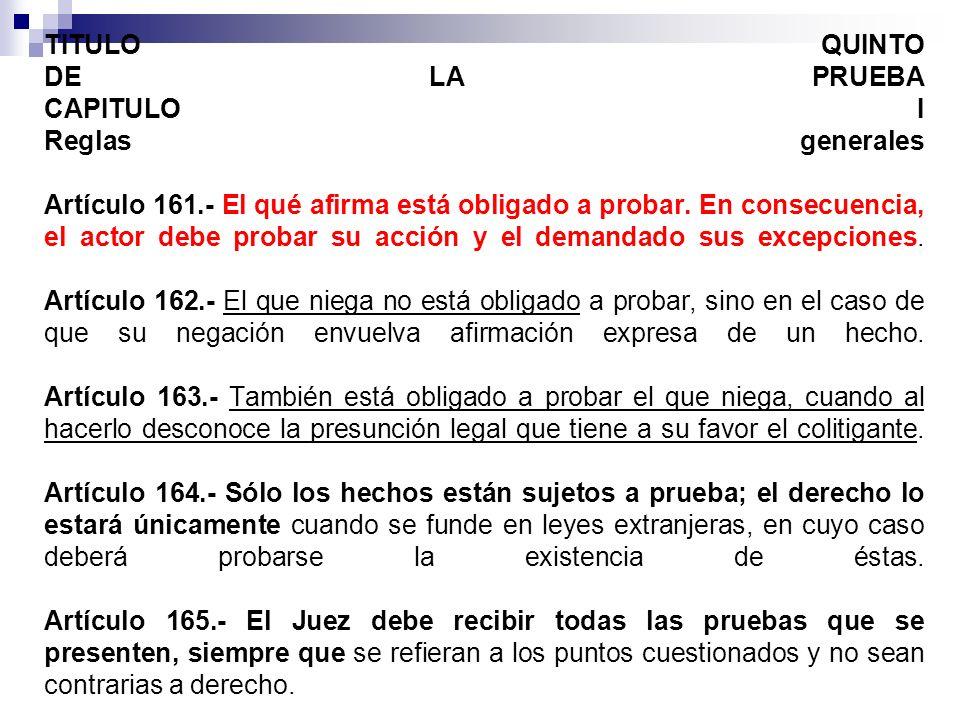 TITULO QUINTO DE LA PRUEBA CAPITULO I Reglas generales Artículo 161