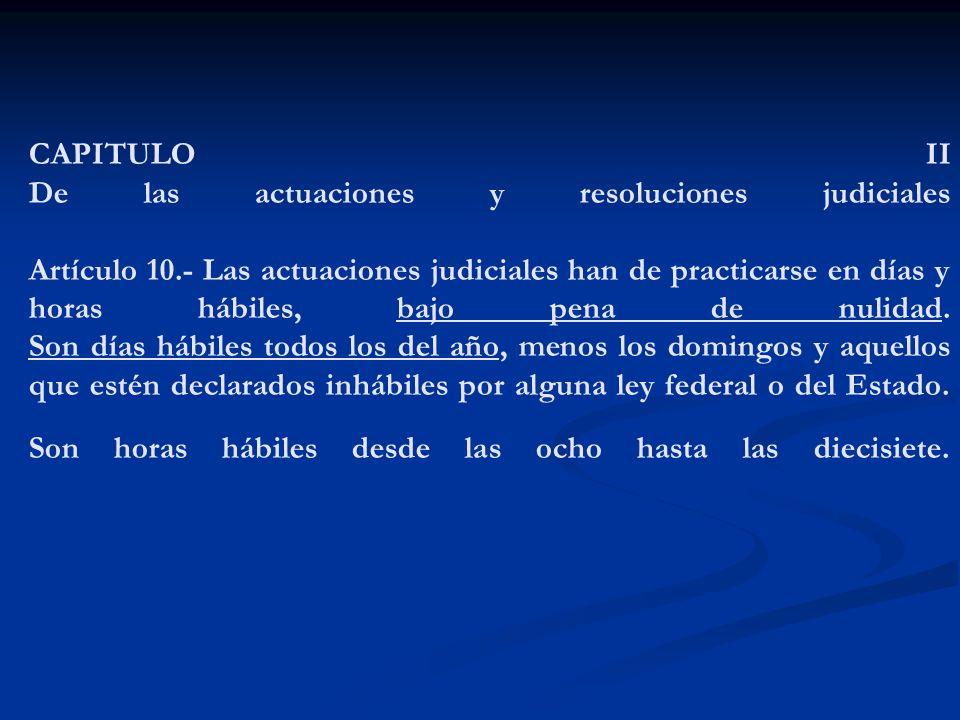 CAPITULO II De las actuaciones y resoluciones judiciales Artículo 10