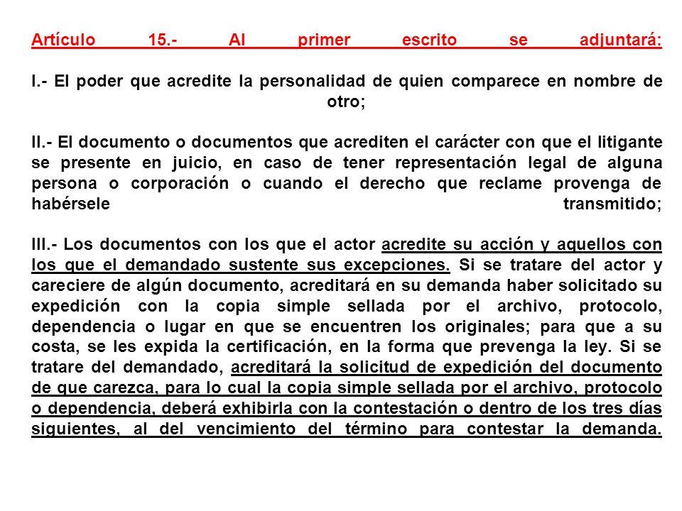 Artículo 15. - Al primer escrito se adjuntará: I
