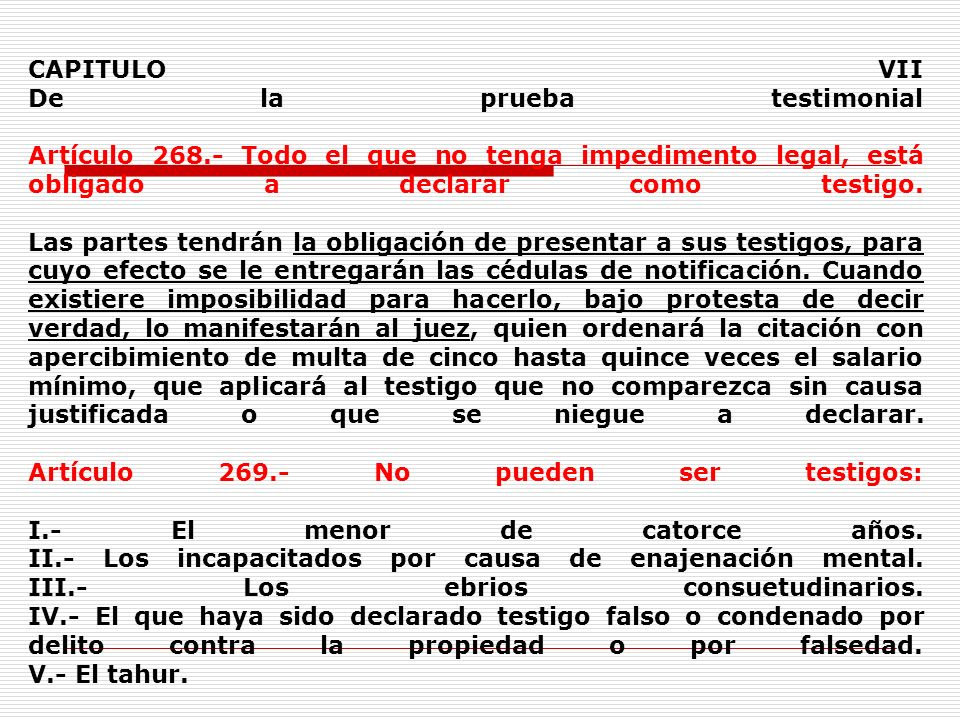 CAPITULO VII De la prueba testimonial Artículo 268