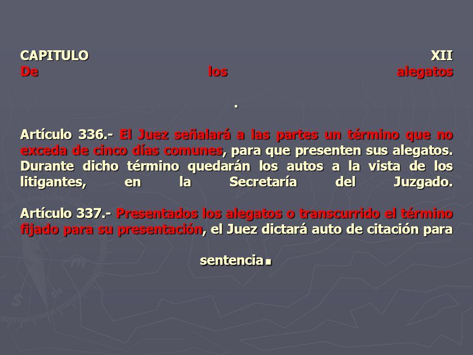 CAPITULO XII De los alegatos. Artículo 336