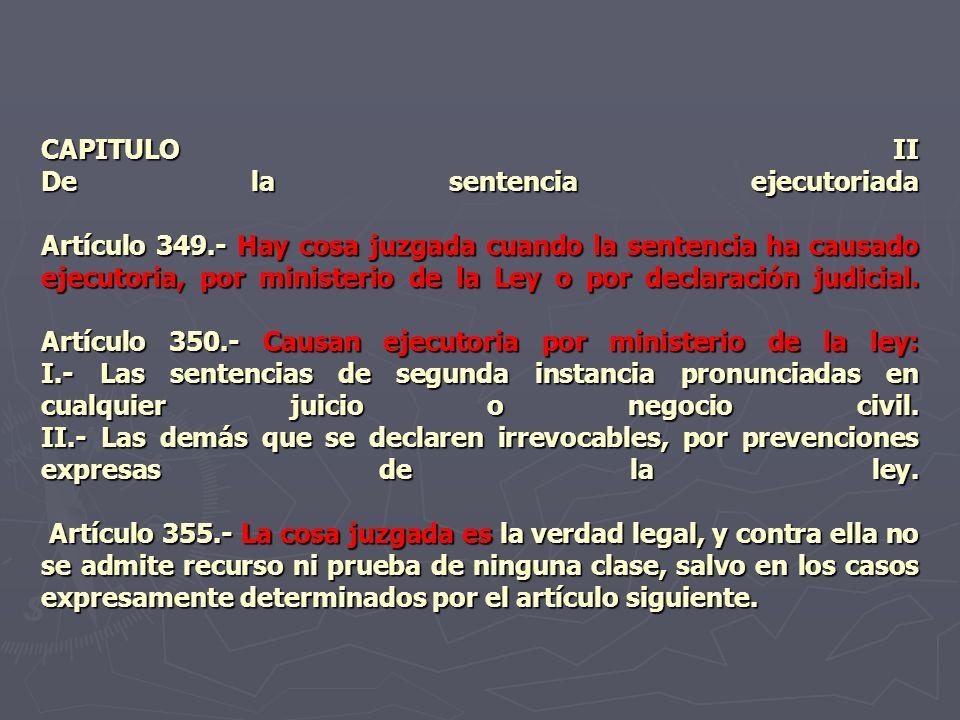 CAPITULO II De la sentencia ejecutoriada Artículo 349
