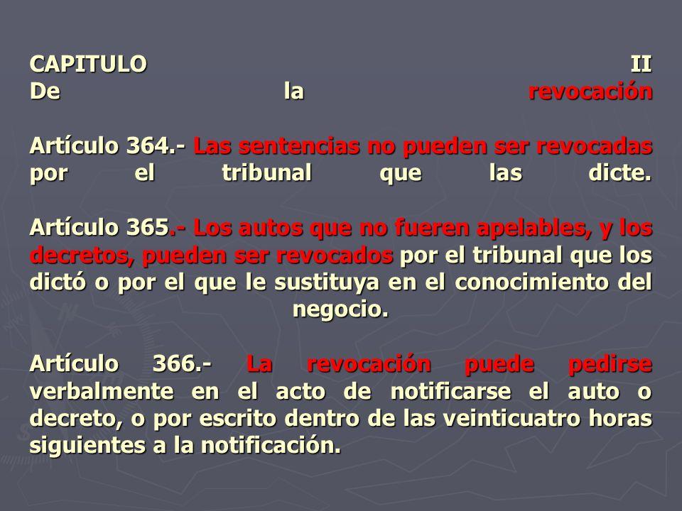 CAPITULO II De la revocación Artículo 364