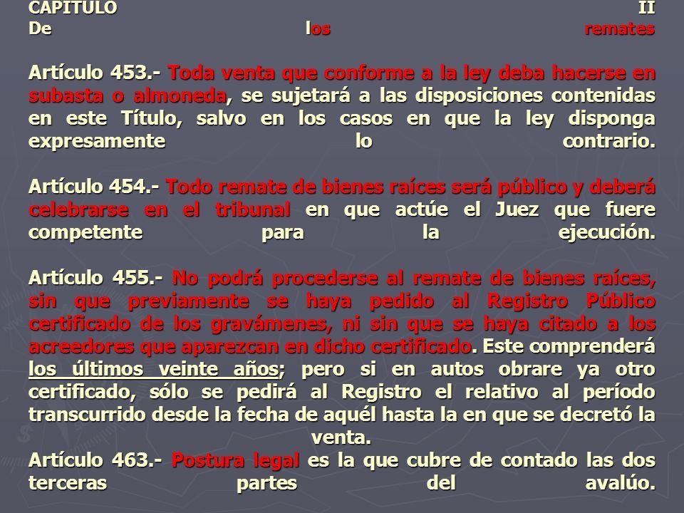 CAPITULO II De los remates Artículo 453