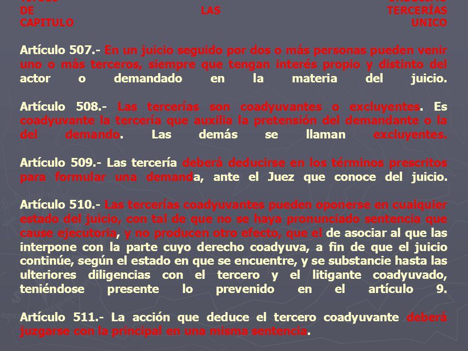TITULO UNDECIMO DE LAS TERCERÍAS CAPITULO UNICO Artículo 507