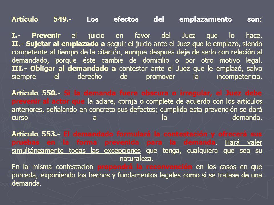 Artículo 549. - Los efectos del emplazamiento son: I