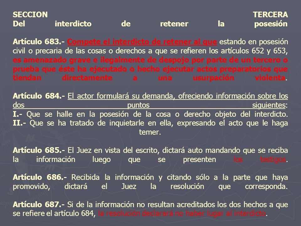 SECCION TERCERA Del interdicto de retener la posesión Artículo 683