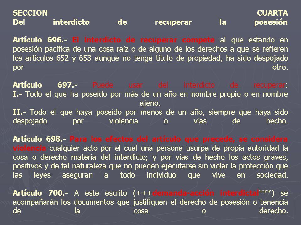 SECCION CUARTA Del interdicto de recuperar la posesión Artículo 696