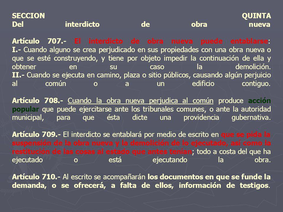SECCION QUINTA Del interdicto de obra nueva Artículo 707