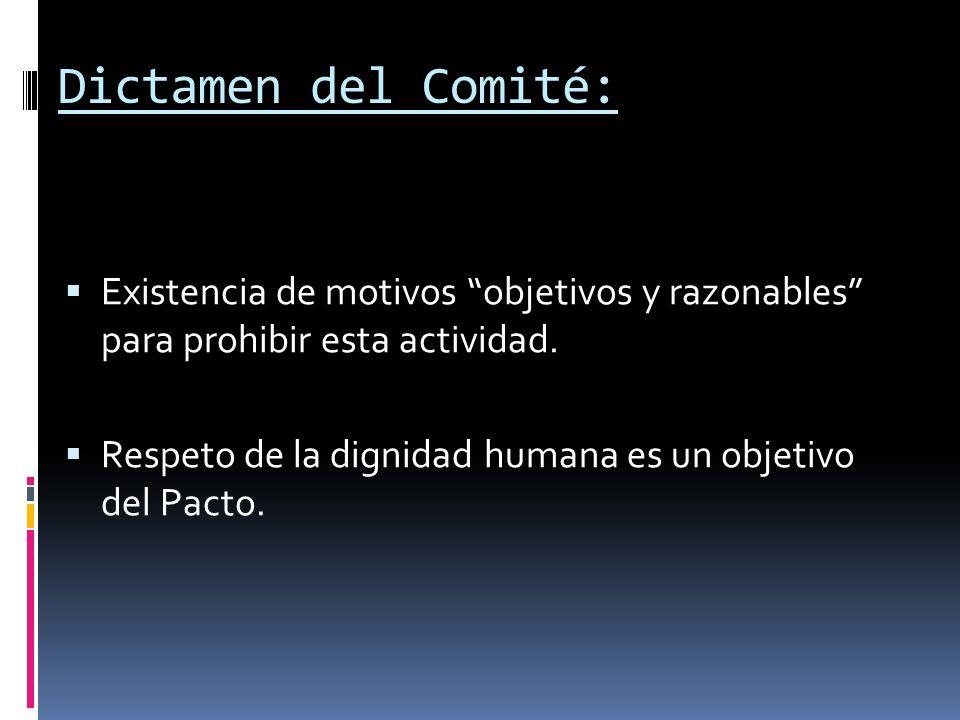 Dictamen del Comité: Existencia de motivos objetivos y razonables para prohibir esta actividad.
