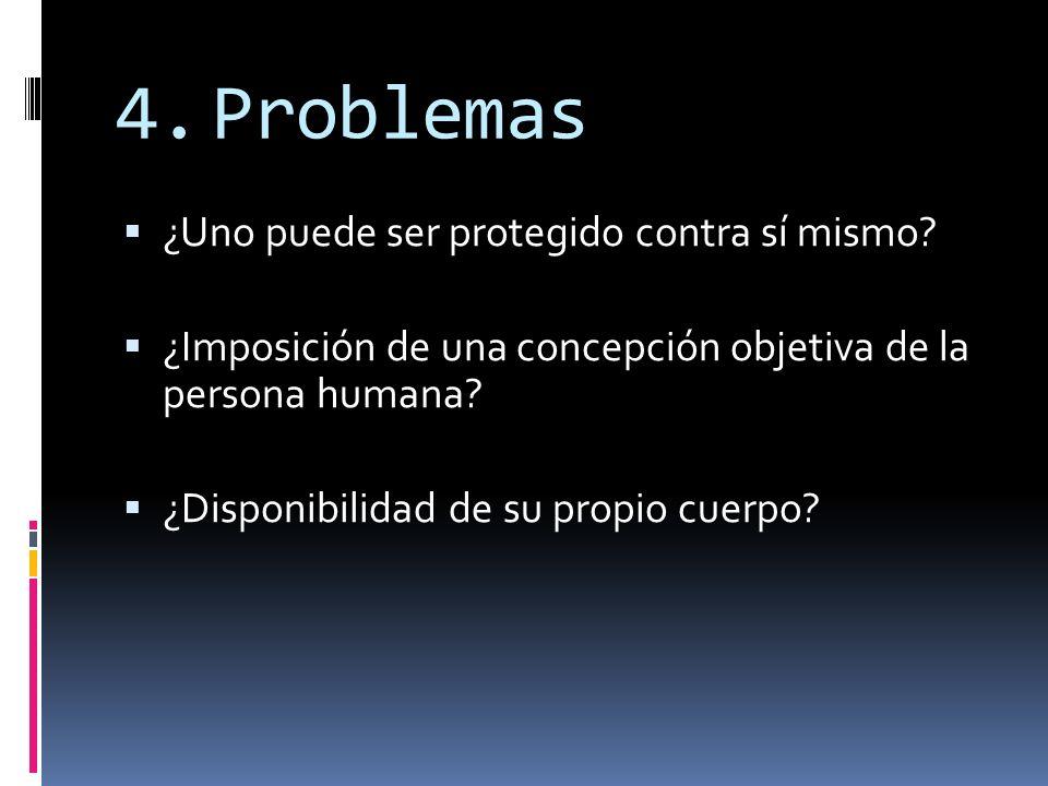 Problemas ¿Uno puede ser protegido contra sí mismo