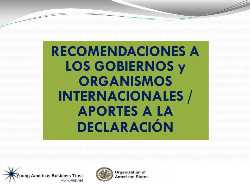RECOMENDACIONES A LOS GOBIERNOS y ORGANISMOS INTERNACIONALES / APORTES A LA DECLARACIÓN