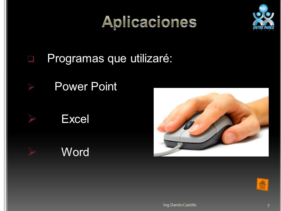 Aplicaciones Excel Word Power Point Programas que utilizaré: