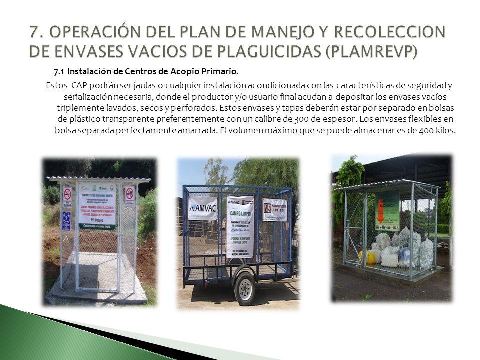 7. OPERACIÓN DEL PLAN DE MANEJO Y RECOLECCION DE ENVASES VACIOS DE PLAGUICIDAS (PLAMREVP)